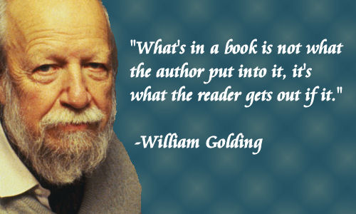 What's in a book is not what the author put in it but what the reader gets out of it.